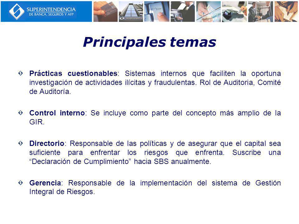 Principales temas Prácticas cuestionables: Sistemas internos que faciliten la oportuna investigación de actividades ilícitas y fraudulentas.