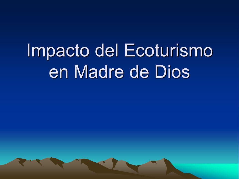 Impacto del Ecoturismo en Madre de Dios