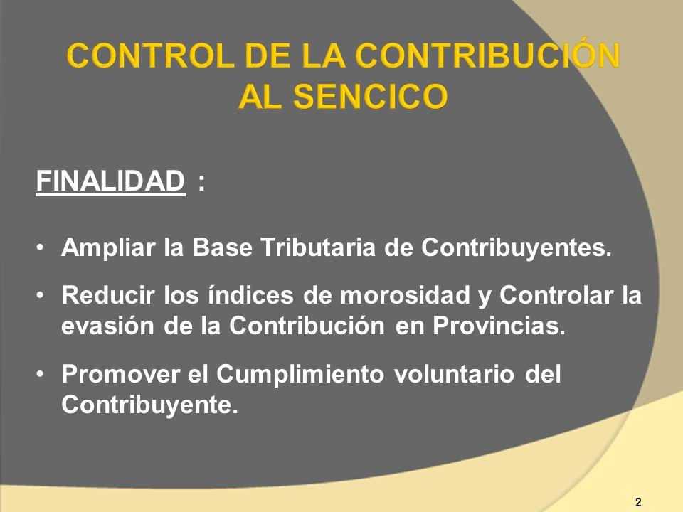 2 FINALIDAD : Ampliar la Base Tributaria de Contribuyentes.