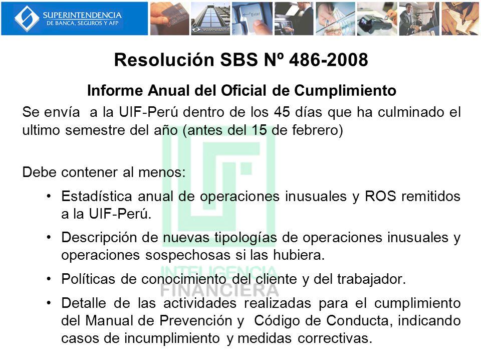 Informe Anual del Oficial de Cumplimiento Se envía a la UIF-Perú dentro de los 45 días que ha culminado el ultimo semestre del año (antes del 15 de fe