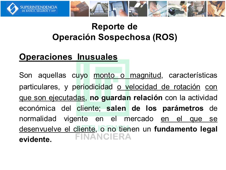 Operaciones Inusuales Son aquellas cuyo monto o magnitud, características particulares, y periodicidad o velocidad de rotación con que son ejecutadas,