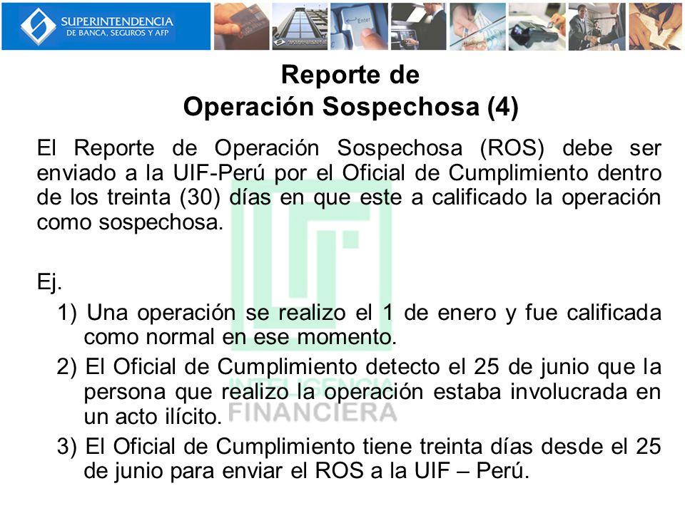 El Reporte de Operación Sospechosa (ROS) debe ser enviado a la UIF-Perú por el Oficial de Cumplimiento dentro de los treinta (30) días en que este a c