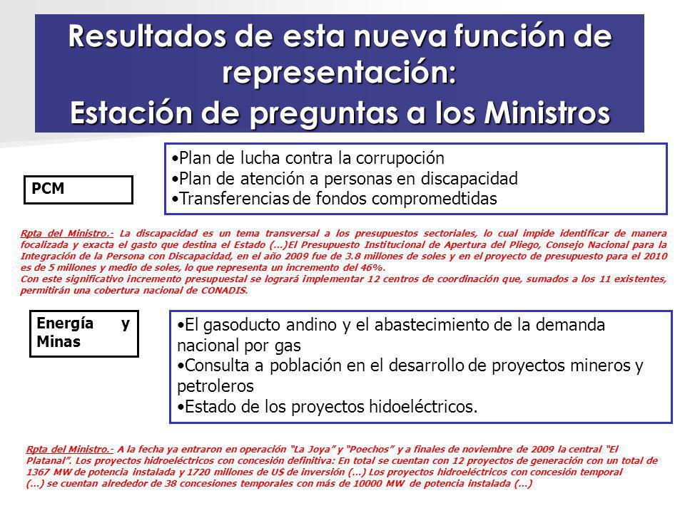 Resultados de esta nueva función de representación: Estación de preguntas a los Ministros Plan de lucha contra la corrupoción Plan de atención a perso