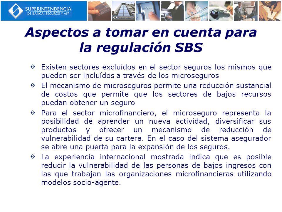 Aspectos a tomar en cuenta para la regulación SBS Existen sectores excluídos en el sector seguros los mismos que pueden ser incluídos a través de los