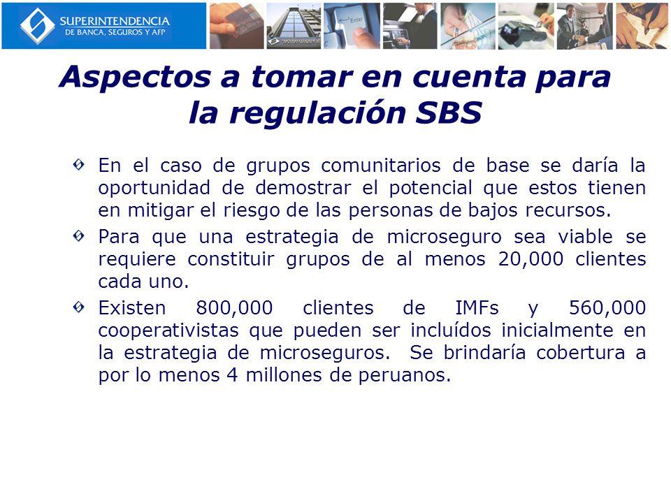Aspectos a tomar en cuenta para la regulación SBS En el caso de grupos comunitarios de base se daría la oportunidad de demostrar el potencial que esto
