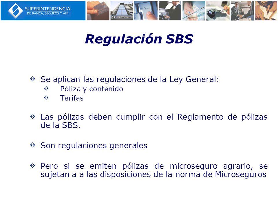 Regulación SBS Se aplican las regulaciones de la Ley General: Póliza y contenido Tarifas Las pólizas deben cumplir con el Reglamento de pólizas de la