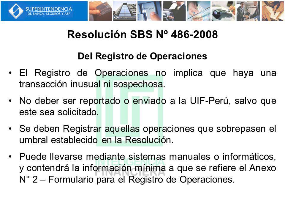 Del Registro de Operaciones El Registro de Operaciones no implica que haya una transacción inusual ni sospechosa. No deber ser reportado o enviado a l