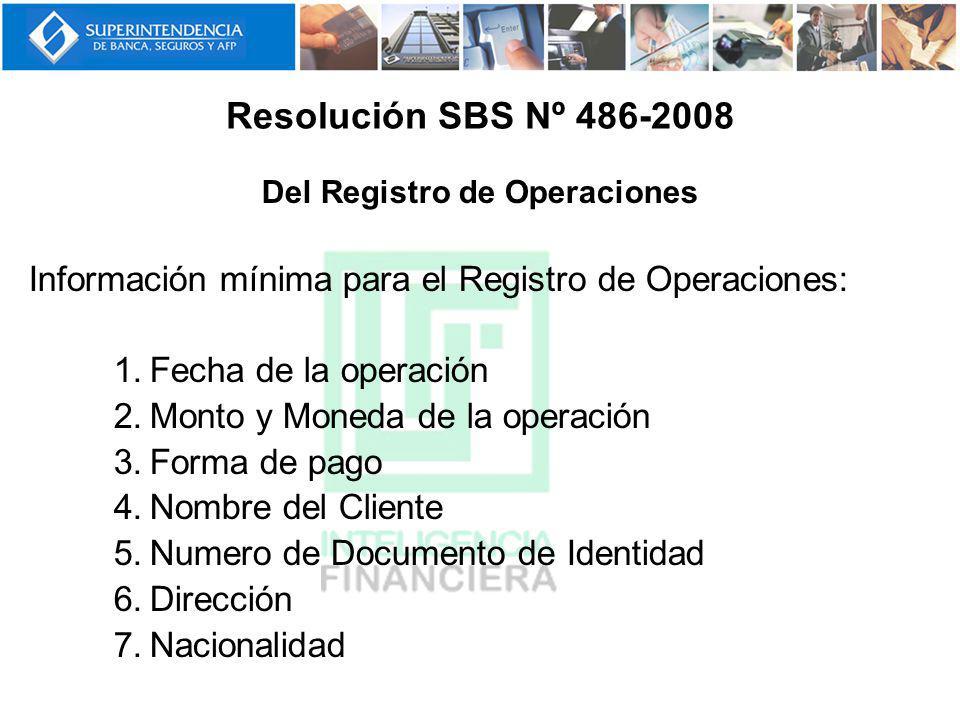 Del Registro de Operaciones Información mínima para el Registro de Operaciones: 1.Fecha de la operación 2.Monto y Moneda de la operación 3.Forma de pa