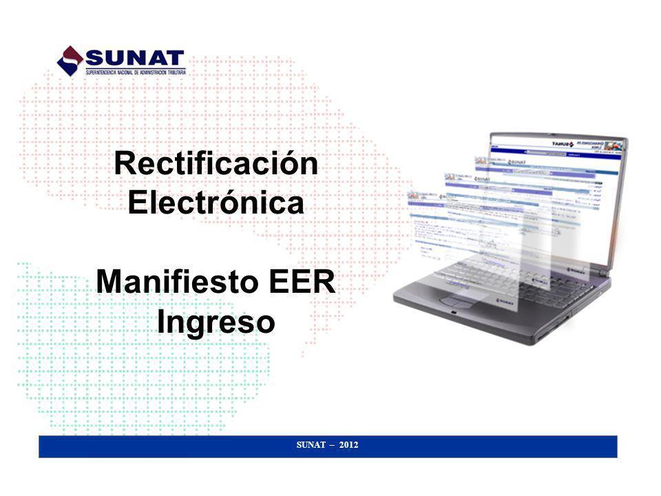 SUNAT – 2012 Rectificación Electrónica Manifiesto EER Ingreso