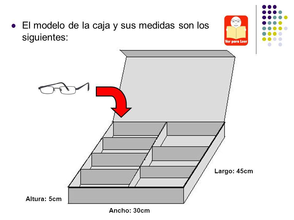 El modelo de la caja y sus medidas son los siguientes: Largo: 45cm Ancho: 30cm Altura: 5cm