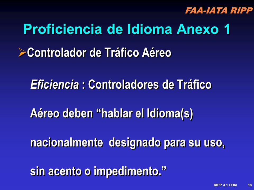 FAA-IATA RIPP RIPP 4.1 COM19 Proficiencia de Idioma en Anexo 1 cont.