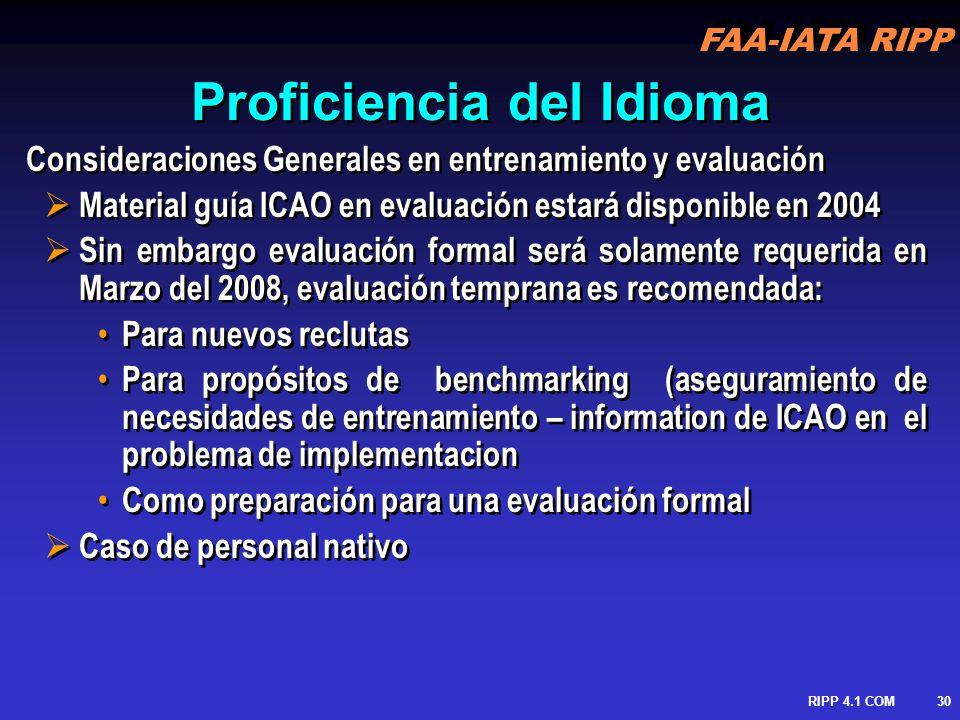 FAA-IATA RIPP RIPP 4.1 COM31 Sugerencias Practicas Enseñanza de Idiomas enseñar/entrenar es una profesión que requiere entrenamiento especializado: Lingüística Teorías del aprendiz de Idiomas Metodologías de la enseñanza del Idioma Enseñanza de Idiomas enseñar/entrenar es una profesión que requiere entrenamiento especializado: Lingüística Teorías del aprendiz de Idiomas Metodologías de la enseñanza del Idioma