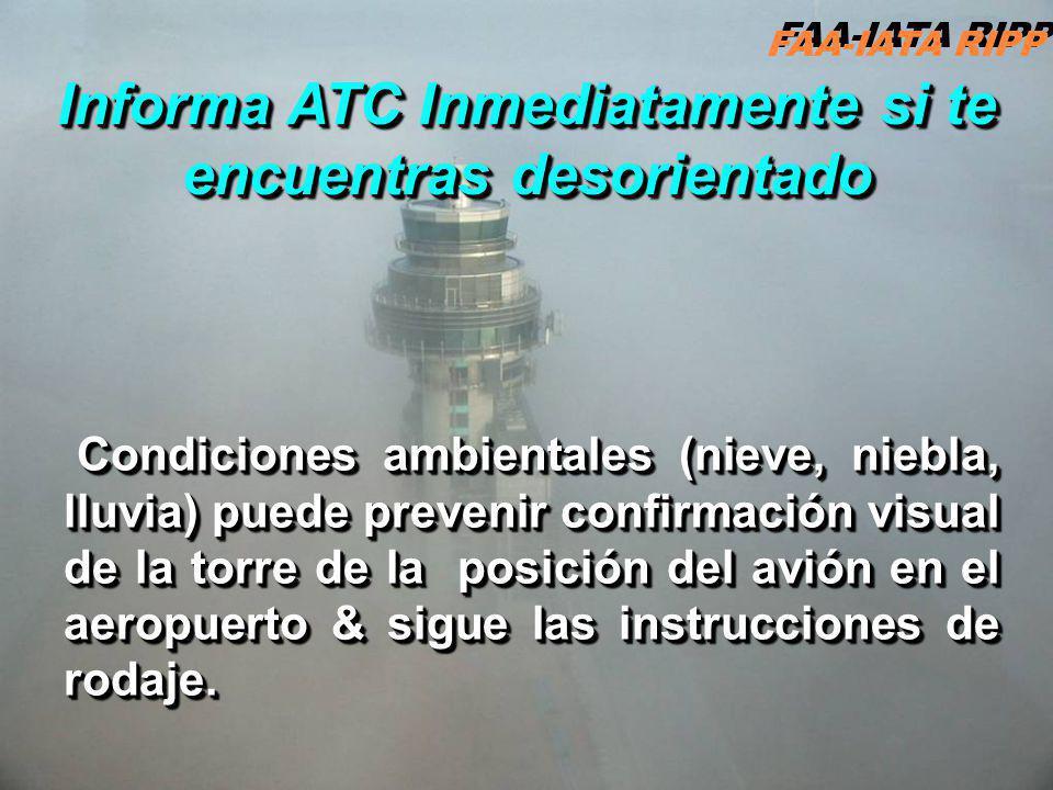 RIPP 4.1 ATC16 Condiciones ambientales (nieve, niebla, lluvia) puede prevenir confirmación visual de la torre de la posición del avión en el aeropuerto & sigue las instrucciones de rodaje.
