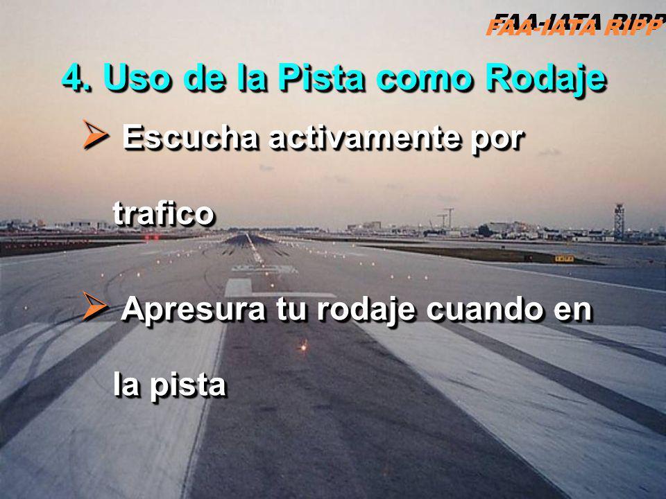 FAA-IATA RIPP RIPP 4.1 ATC8 Escucha activamente por trafico Escucha activamente por trafico Apresura tu rodaje cuando en la pista Apresura tu rodaje cuando en la pista Escucha activamente por trafico Escucha activamente por trafico Apresura tu rodaje cuando en la pista Apresura tu rodaje cuando en la pista 4.