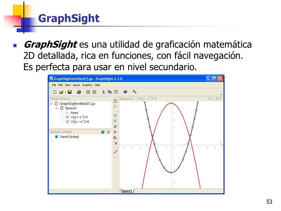 53 GraphSight GraphSight es una utilidad de graficación matemática 2D detallada, rica en funciones, con fácil navegación. Es perfecta para usar en niv
