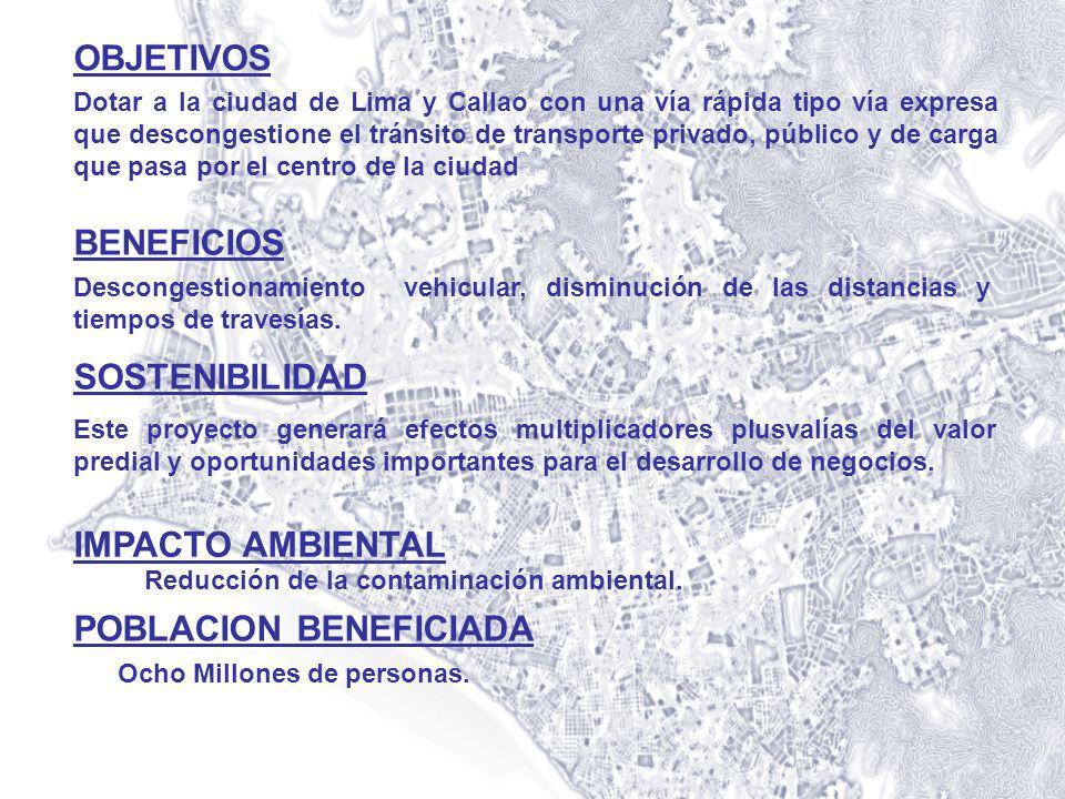 Dotar a la ciudad de Lima y Callao con una vía rápida tipo vía expresa que descongestione el tránsito de transporte privado, público y de carga que pa