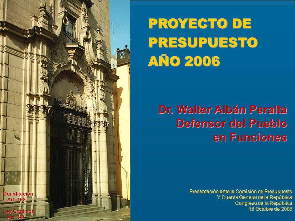 PROYECTO DE PRESUPUESTO AÑO 2006 Presentación ante la Comisión de Presupuesto Y Cuenta General de la República Congreso de la República 18 Octubre de 2005 Constitución - Art.