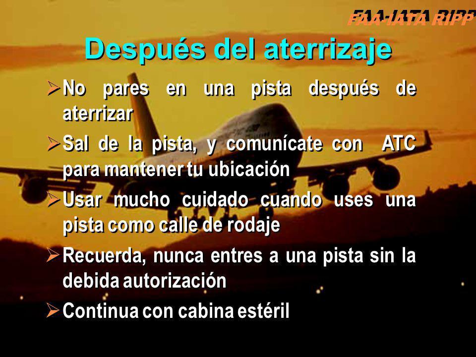 Después del aterrizaje No pares en una pista después de aterrizar Sal de la pista, y comunícate con ATC para mantener tu ubicación Usar mucho cuidado