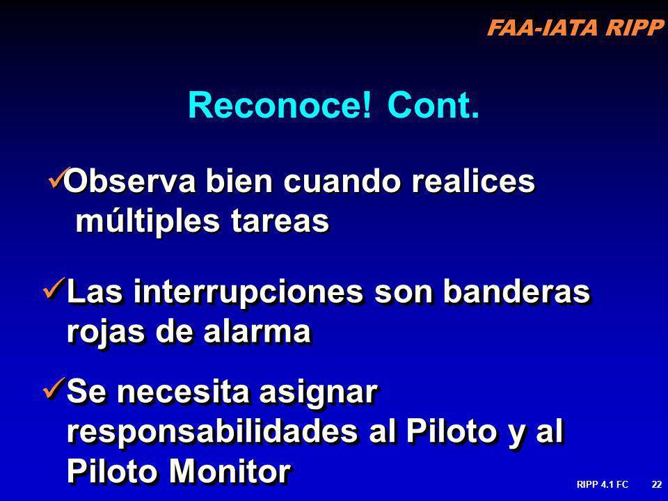 FAA-IATA RIPP RIPP 4.1 FC22 Observa bien cuando realices múltiples tareas Las interrupciones son banderas rojas de alarma Las interrupciones son bande