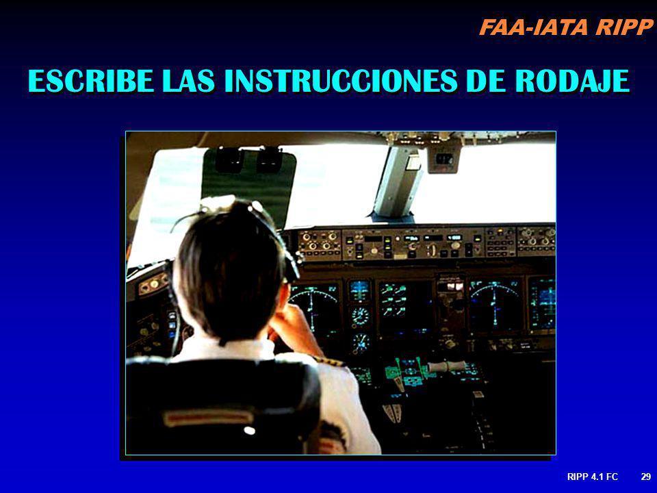 FAA-IATA RIPP RIPP 4.1 FC29 ESCRIBE LAS INSTRUCCIONES DE RODAJE