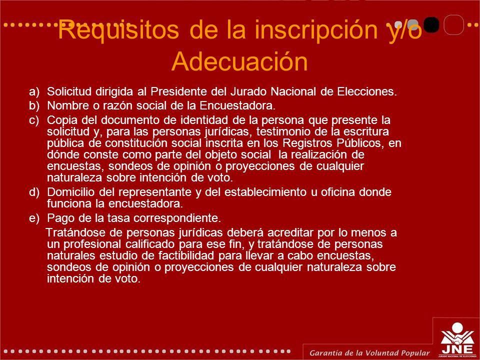 Requisitos de la inscripción y/o Adecuación a) Solicitud dirigida al Presidente del Jurado Nacional de Elecciones.