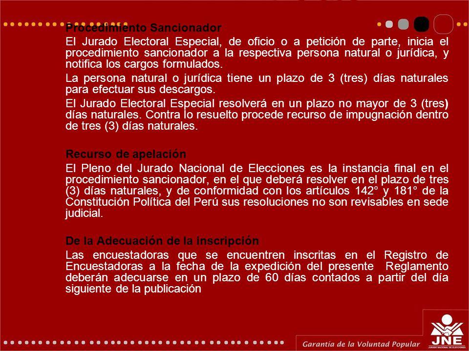 Procedimiento Sancionador El Jurado Electoral Especial, de oficio o a petición de parte, inicia el procedimiento sancionador a la respectiva persona natural o jurídica, y notifica los cargos formulados.
