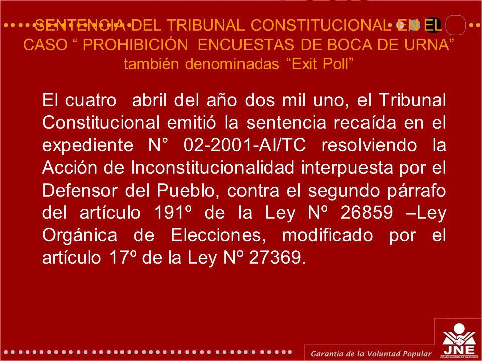 SENTENCIA DEL TRIBUNAL CONSTITUCIONAL EN EL CASO PROHIBICIÓN ENCUESTAS DE BOCA DE URNA también denominadas Exit Poll El cuatro abril del año dos mil u