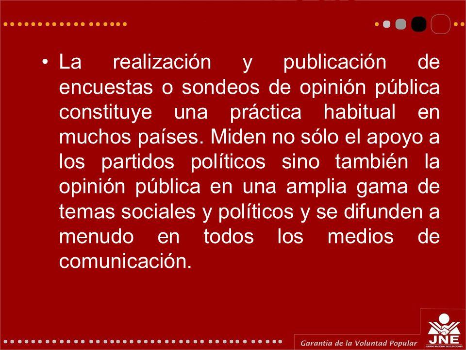 La realización y publicación de encuestas o sondeos de opinión pública constituye una práctica habitual en muchos países. Miden no sólo el apoyo a los
