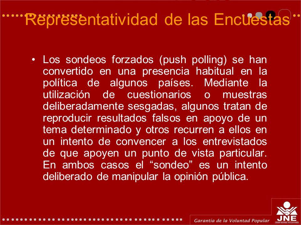 Representatividad de las Encuestas Los sondeos forzados (push polling) se han convertido en una presencia habitual en la política de algunos países. M