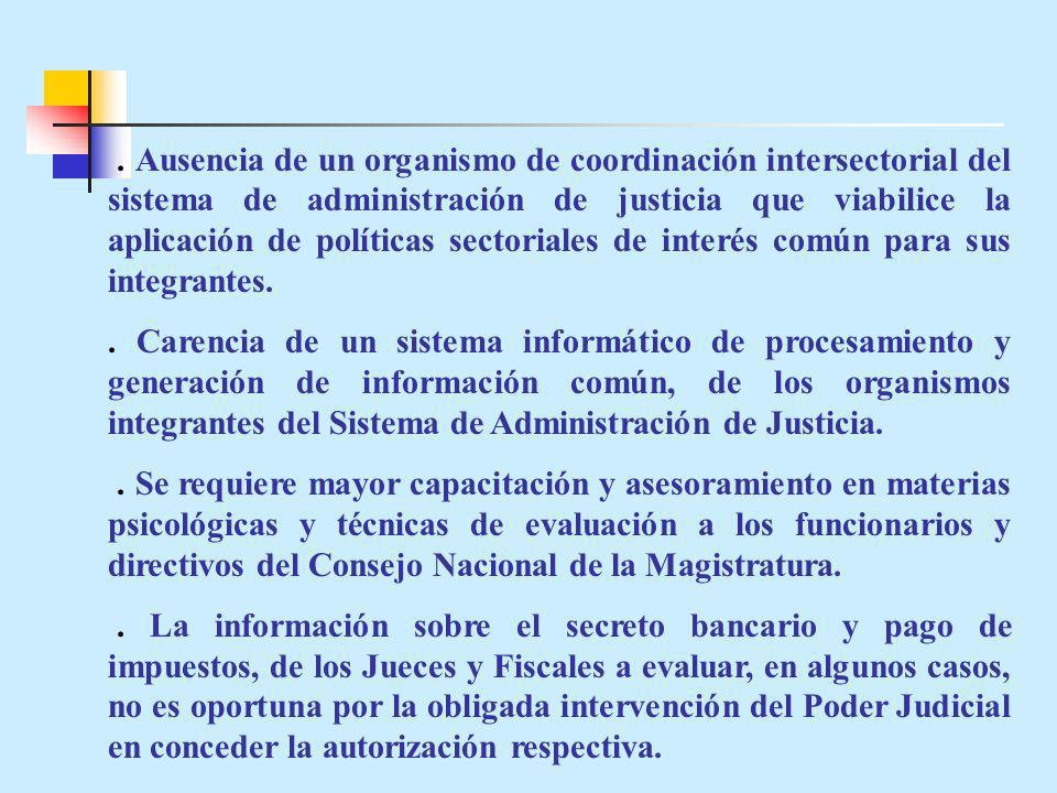 . Ausencia de un organismo de coordinación intersectorial del sistema de administración de justicia que viabilice la aplicación de políticas sectorial