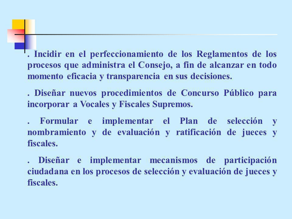. Incidir en el perfeccionamiento de los Reglamentos de los procesos que administra el Consejo, a fin de alcanzar en todo momento eficacia y transpare