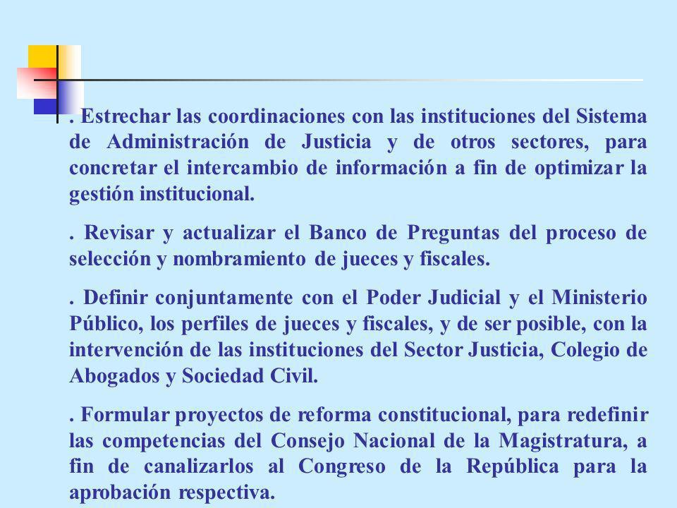 . Estrechar las coordinaciones con las instituciones del Sistema de Administración de Justicia y de otros sectores, para concretar el intercambio de i
