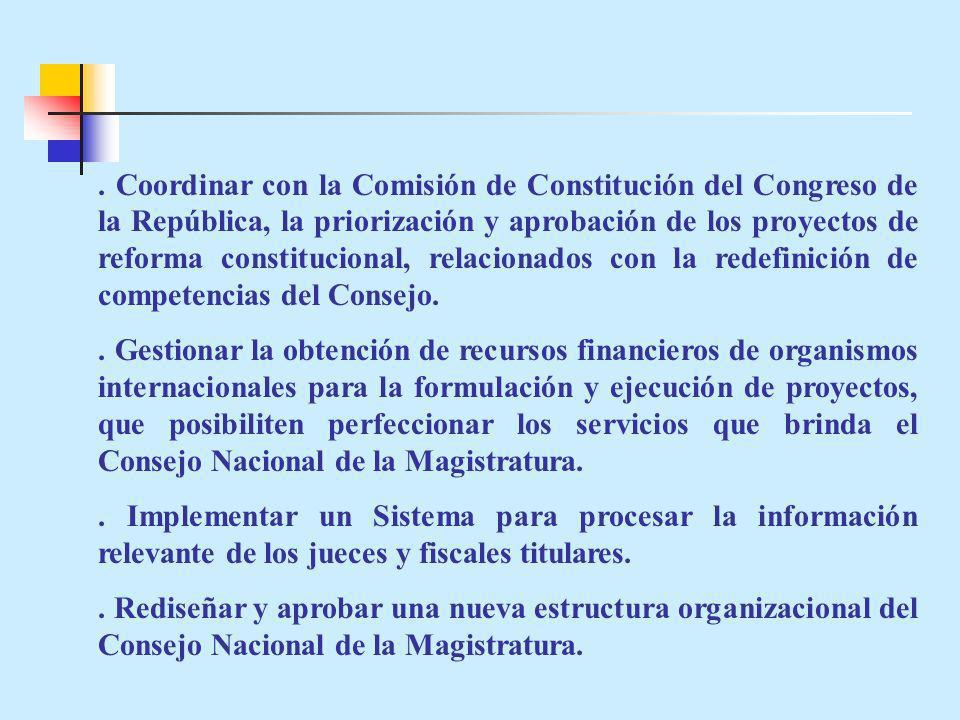 . Coordinar con la Comisión de Constitución del Congreso de la República, la priorización y aprobación de los proyectos de reforma constitucional, rel