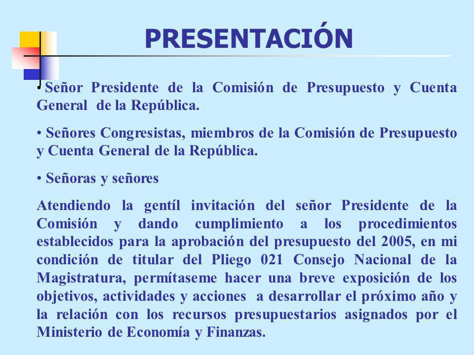 PRESUPUESTO INSTITUCIONAL DE APERTURA 2004 - 2005 Y PROYECCIÓN DEL GASTO 2004 El presupuesto asignado al Consejo Nacional de la Magistratura para el 2005 asciende a S/.