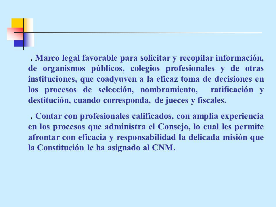 . Marco legal favorable para solicitar y recopilar información, de organismos públicos, colegios profesionales y de otras instituciones, que coadyuven