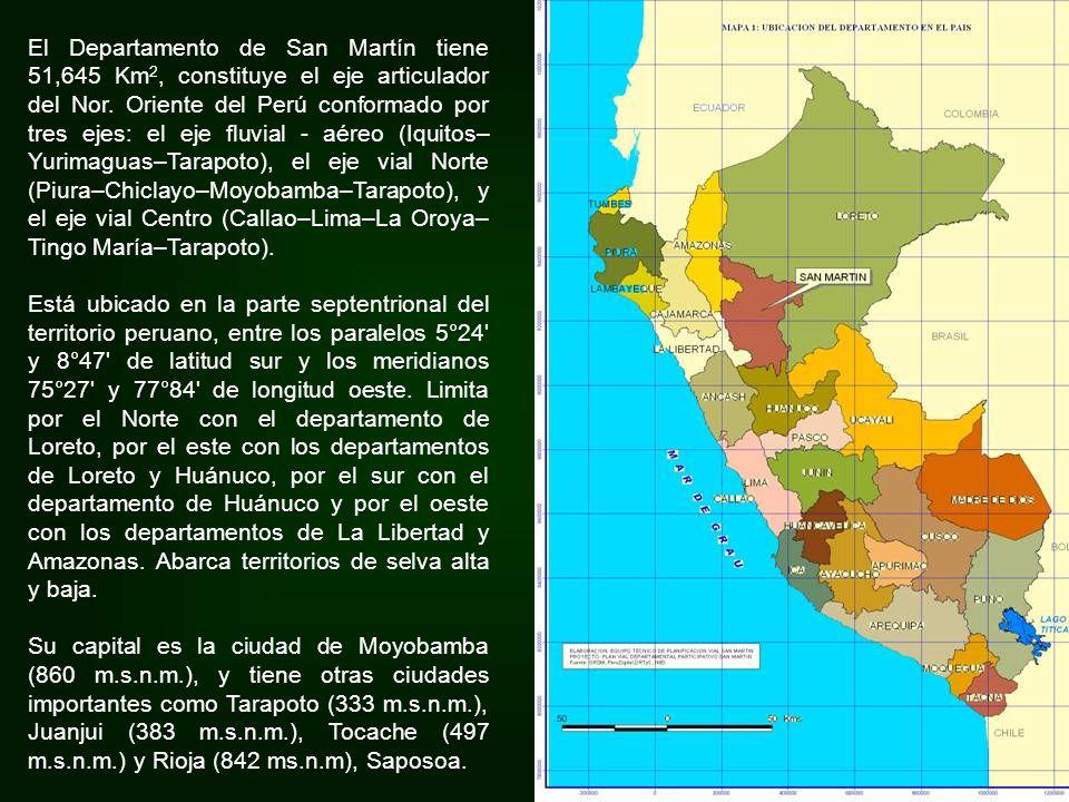 El Departamento de San Martín tiene 51,645 Km 2, constituye el eje articulador del Nor.