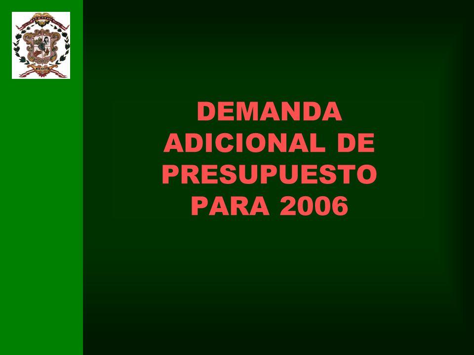 DEMANDA ADICIONAL DE PRESUPUESTO PARA 2006