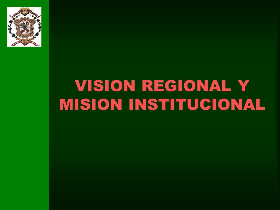 VISION REGIONAL Y MISION INSTITUCIONAL