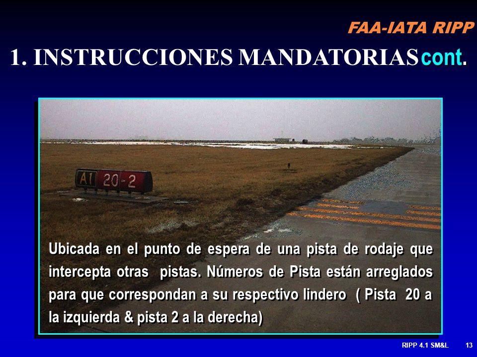 FAA-IATA RIPP RIPP 4.1 SM&L12 Señales de espera de pista, lista ambas direcciones de la pista cuando no localizada en un final de pista MANTENGA a no