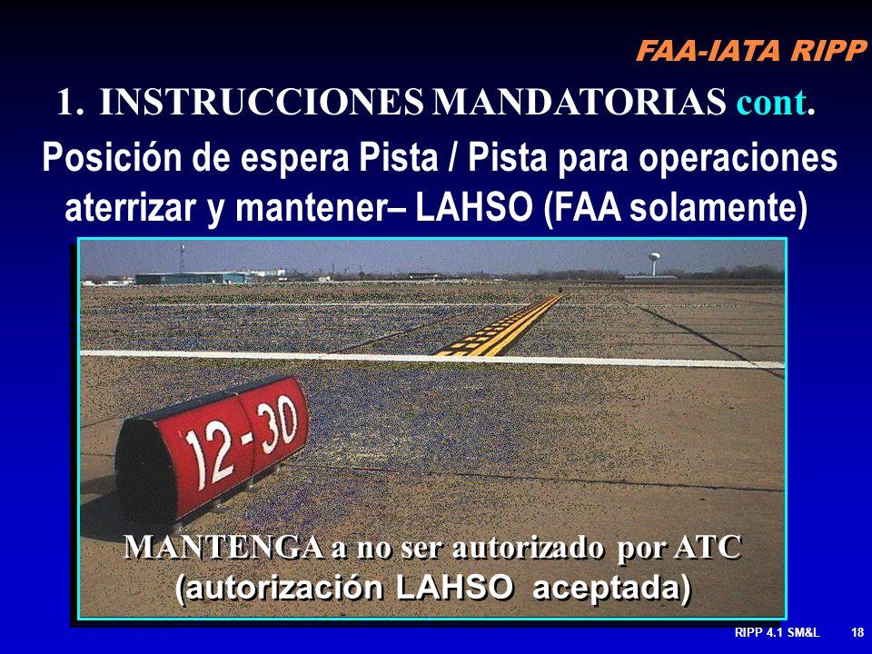 FAA-IATA RIPP RIPP 4.1 SM&L17 Rodaje C & Intersección Pista 12-30 Rodaje E & Final de aproximación Pista 30 12-30 C C 30 E cont.. 1. INSTRUCCIONES MAN