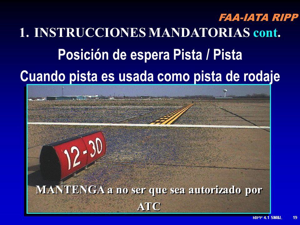 FAA-IATA RIPP RIPP 4.1 SM&L18 Posición de espera Pista / Pista para operaciones aterrizar y mantener– LAHSO (FAA solamente) MANTENGA a no ser autoriza