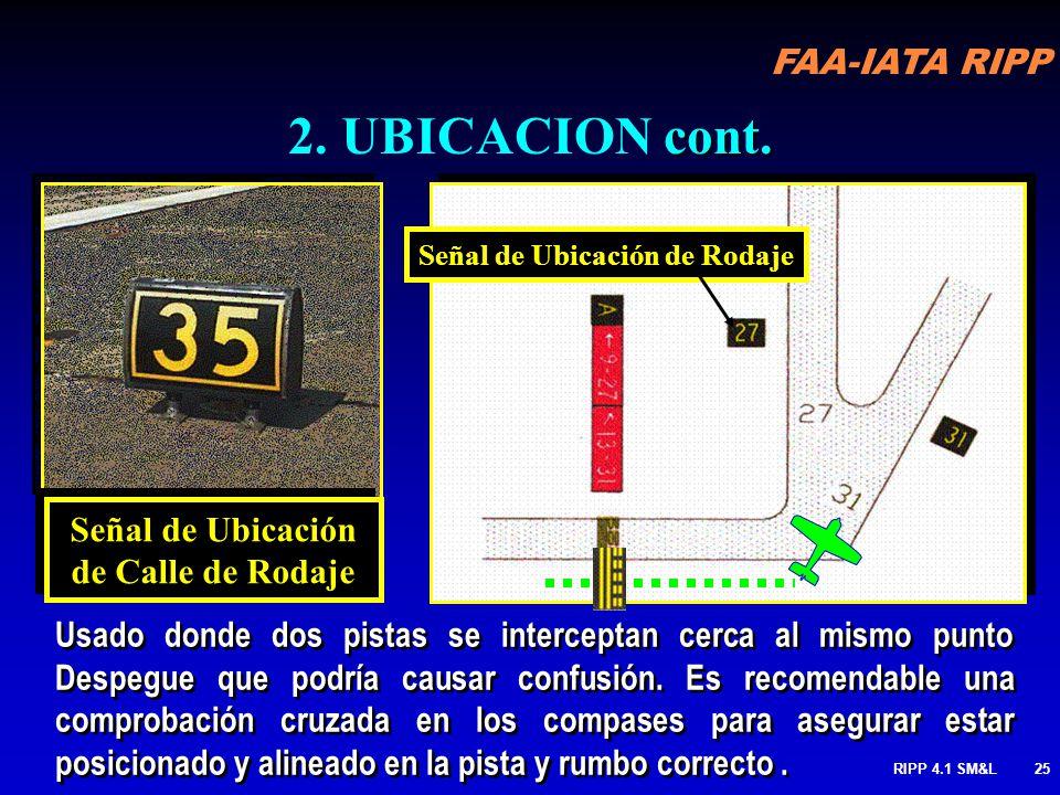 FAA-IATA RIPP RIPP 4.1 SM&L24 Señal de Ubicación de Rodaje cont. 2. UBICACION cont. Señal de Ubicación de Calle de Rodaje