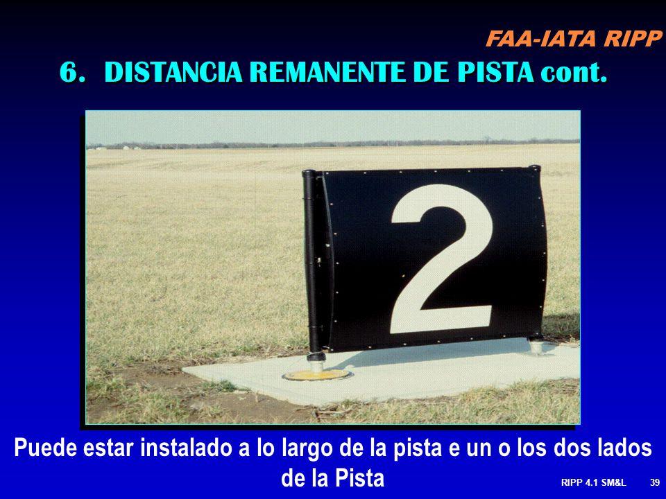 FAA-IATA RIPP RIPP 4.1 SM&L38 SEÑAL NEGRA-LETRAS BLANCAS INDICA DISTANCIA REMANENTE EN MILES DE PIES DURANTE DESPEGUES Y ATERRIZAJES 6. DISTANCIA REMA
