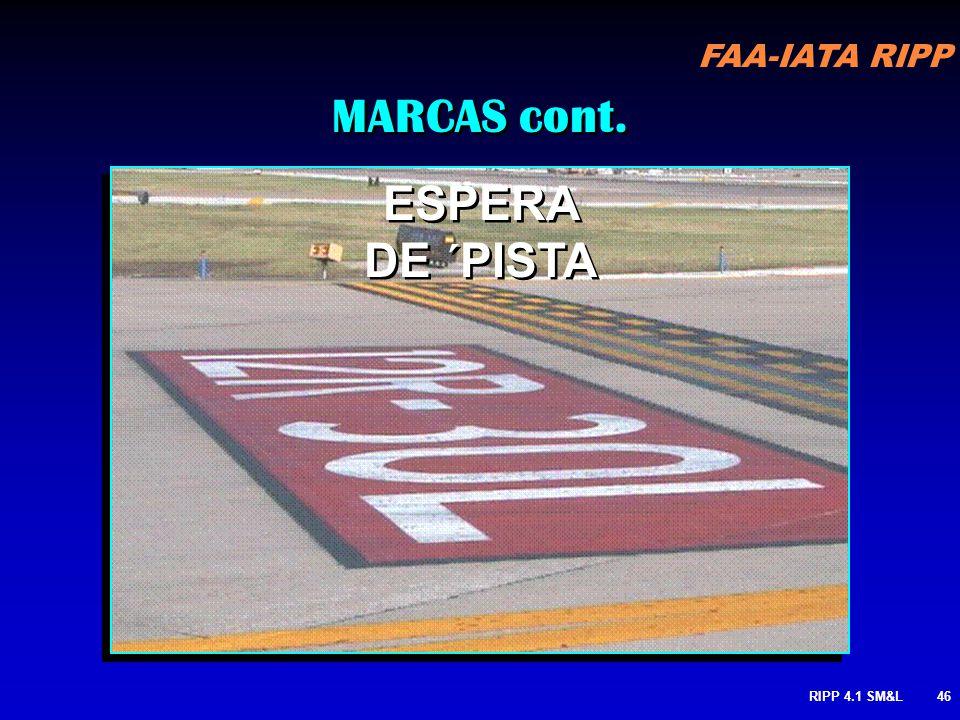 FAA-IATA RIPP RIPP 4.1 SM&L45 MARCAS cont. ESPERA DE PISTA