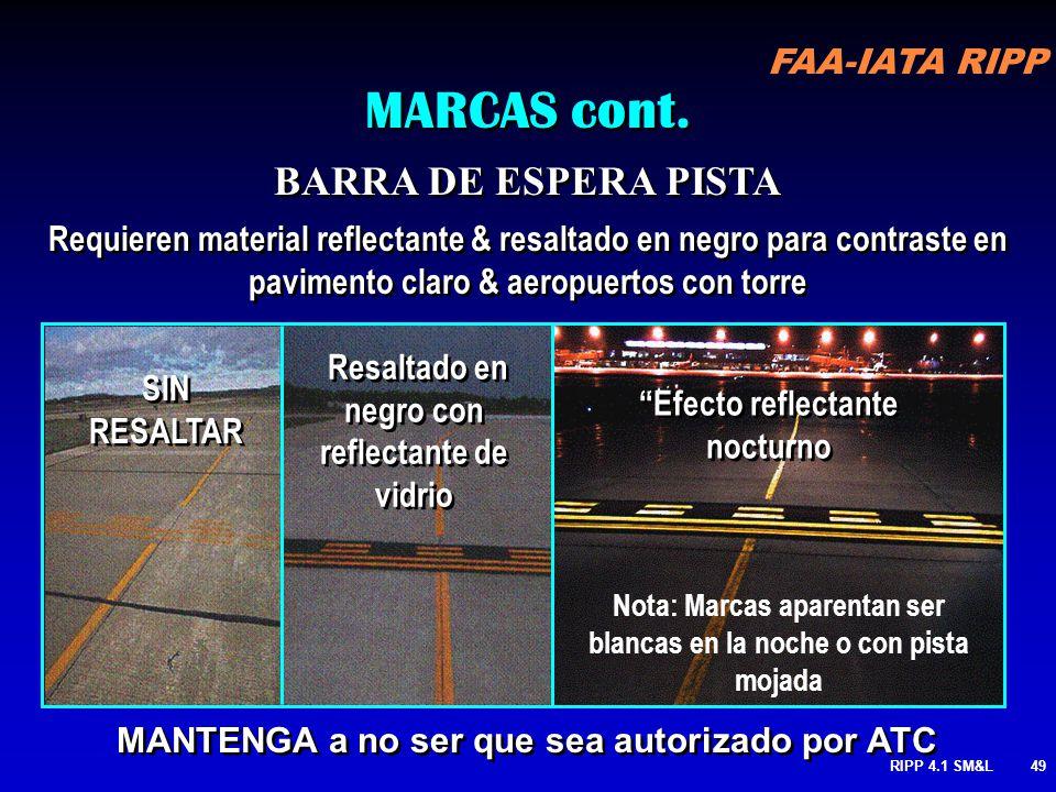 FAA-IATA RIPP RIPP 4.1 SM&L48 PISTA RODAJE BARRA DE ESPERA PISTA MARCAS cont. Espera aquí COLACION ES OBLIGATORIA