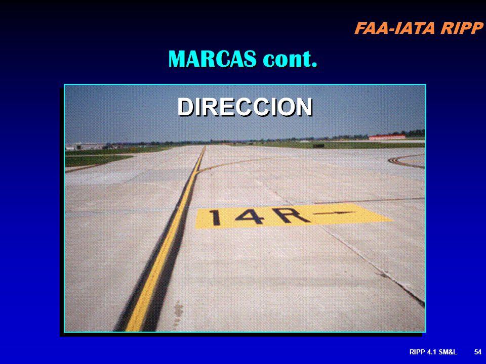 RIPP 4.1 SM&L53 DIRECCION: Guía a los pilotos hacia pistas y calles de rodaje par evitar pasarse Aplicable en superficies de calles de rodaje cuando n