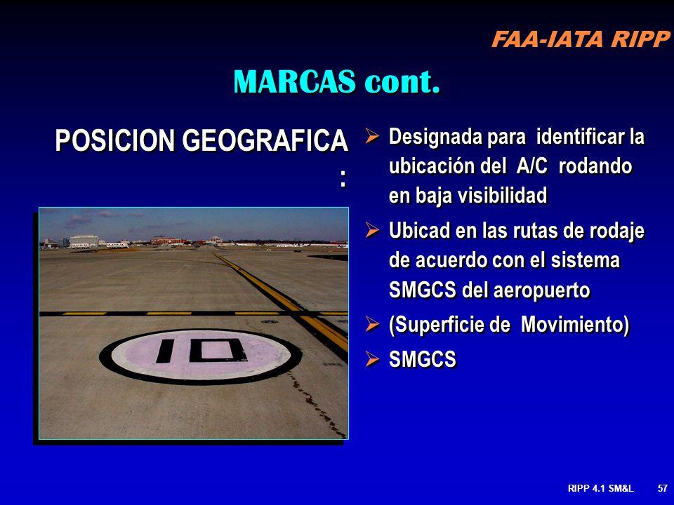 FAA-IATA RIPP RIPP 4.1 SM&L56 UBICACION: Usadas para complementar las señales elevadas y asistir a los pilotos en confirmar la calle de rodaje en que