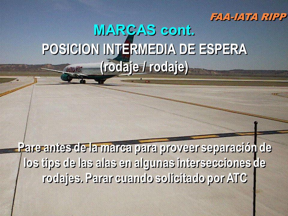 FAA-IATA RIPP RIPP 4.1 SM&L68 ESPERA INTERMEDIA (RODAJE / RODAJE): identifica la ubicación de una calle de rodaje o rampa donde A/C o vehículos se sup