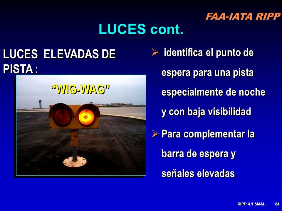 Luces de centro de pista Rojas alternantes con blancas 3000 ft / 1000 m restante. 1000 ft / 300 m rojo LUCES Cont. FAA-IATA RIPP