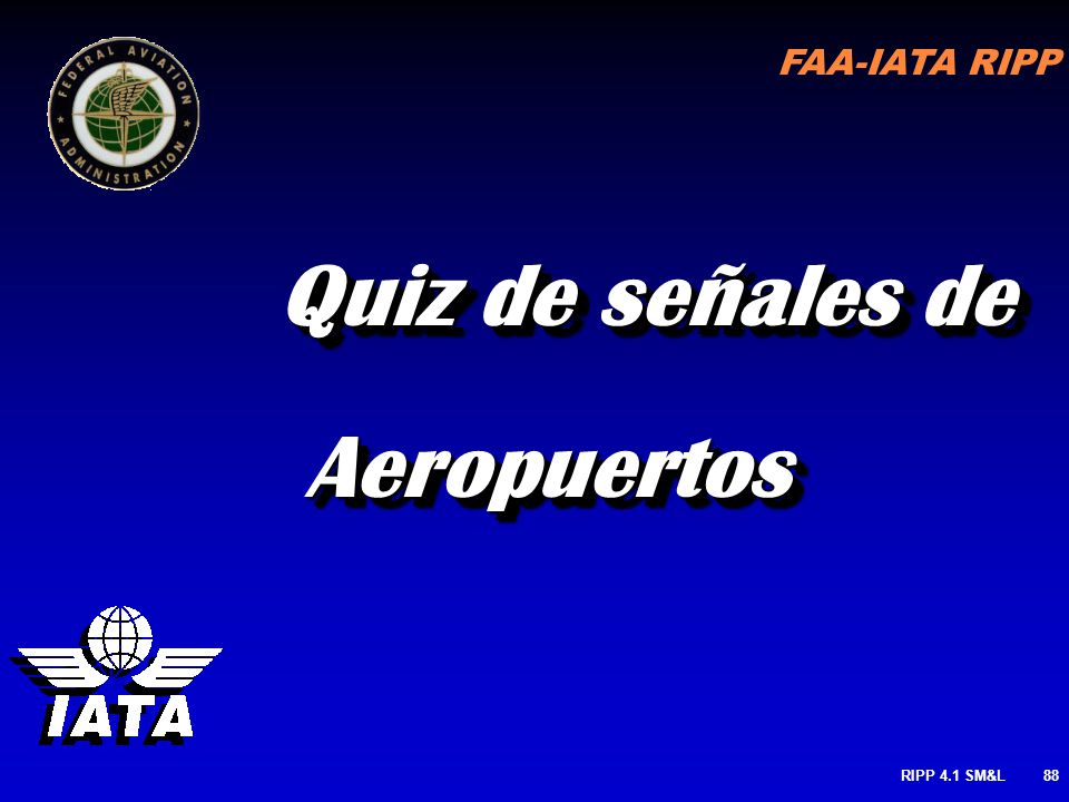 FAA-IATA RIPP RIPP 4.1 SM&L87 Marcas & señales de Aeropuerto Marcas & señales de Aeropuerto